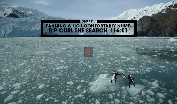 32955Fanning & Ho | Confortably Numb | Rip Curl The Search || 16:01