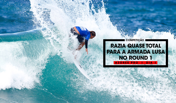33475Razia quase total para Armada Lusa no round 1 do Azores Pro | Dia 1