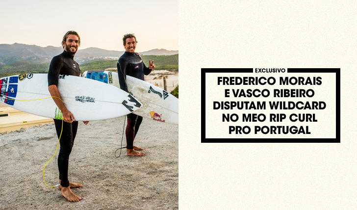 33795Frederico Morais e Vasco Ribeiro disputam em Cascais uma vaga no MEO Rip Curl Pro Portugal
