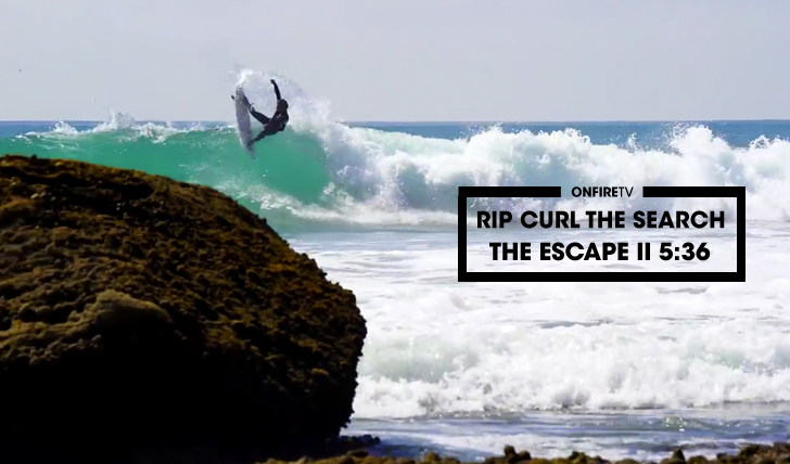 33871The Escape | Rip Curl The Search || 5:36