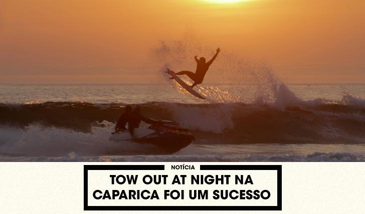 33491Tow Out at Night na Caparica foi um sucesso