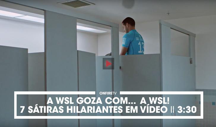 33509A WSL goza com… a WSL. Sete sátiras hilariantes em vídeo || 3:30