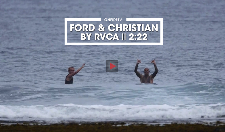 34659Ford & Christian by RVCA || 2:22