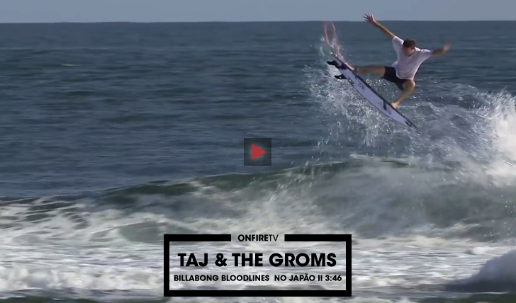 34603Taj & the groms | Billabong Bloodlines no Japão || 3:46