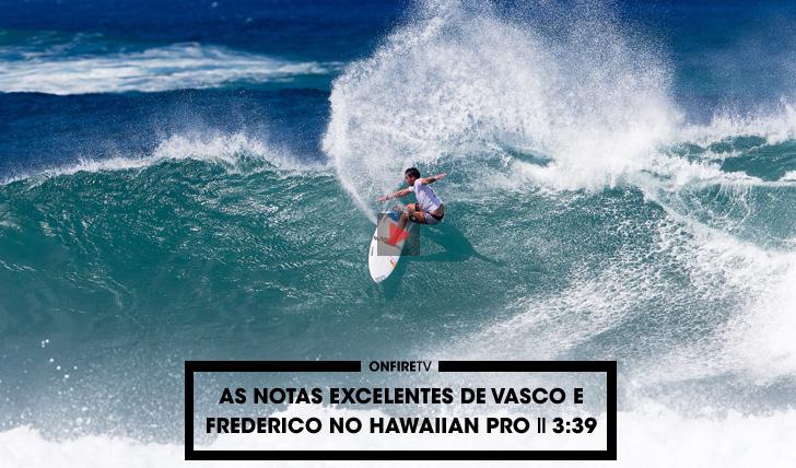 34850As notas excelentes de Vasco Ribeiro e Frederico Morais no Hawaiian Pro || 3:39