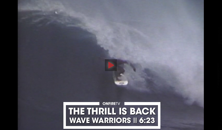 34696Wave Warriors   THE THRILL IS BACK BY RVCA    6:23