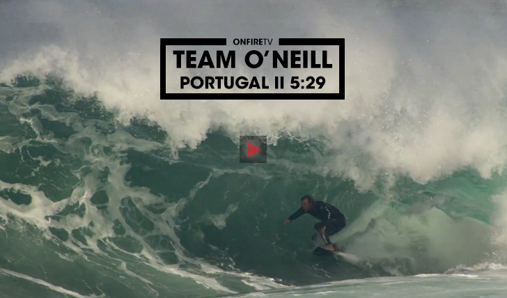 34739O team O'Neill Internacional em Portugal || 5:29