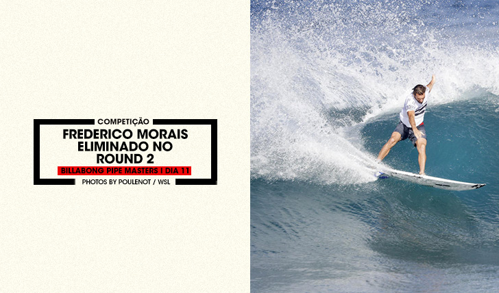 35379Frederico Morais eliminado no round 2 do Billabong Pipe Masters