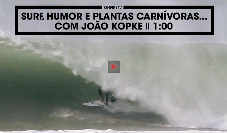 35099Surf, humor e plantas carnívoras… com João Kopke II 1:00