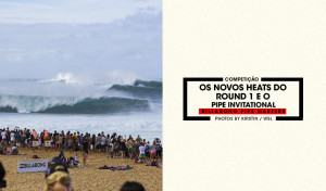 os-novos-heats-do-round-1-e-o-pipe-invitational