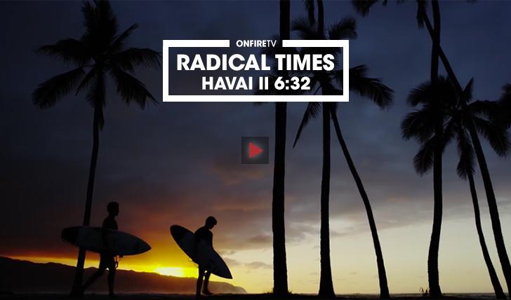 35461Radical Times no Havai || 6:32