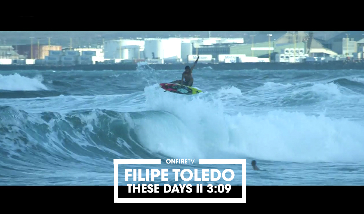 35785Filipe Toledo | These Days || 3:09