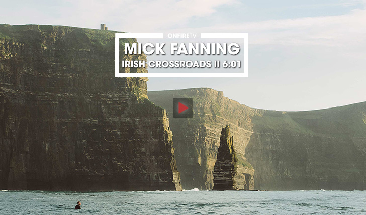 35703Mick Fanning | Irish Crossroads || 6:01