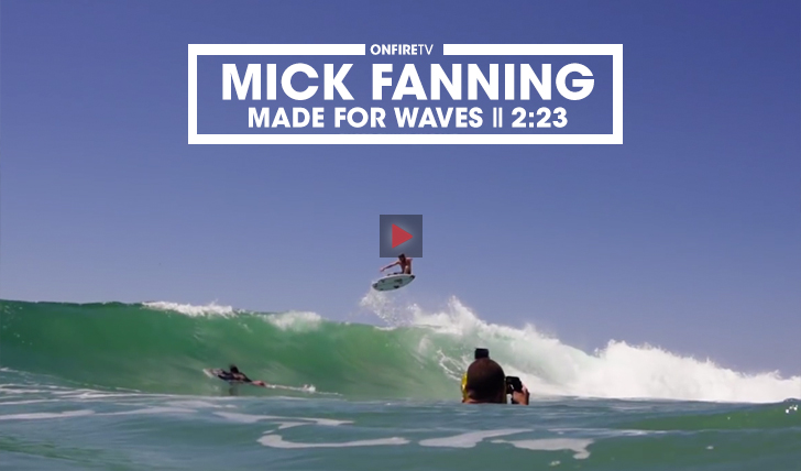 35682Mick Fanning | Made for Waves || 2:23
