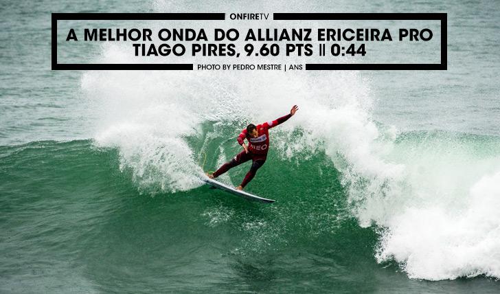 36809A Melhor Onda do Allianz Ericeira Pro | Tiago Pires, 9.60 || 0:43