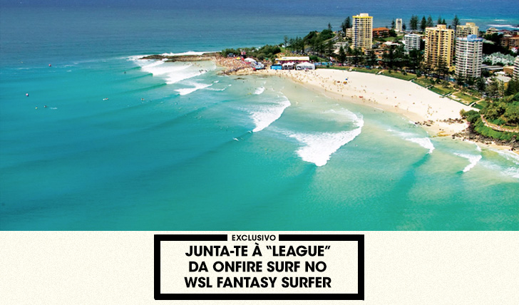 "36385Junta-te à ""League"" da ONFIRE no WSL Fantasy Surfing de 2017"
