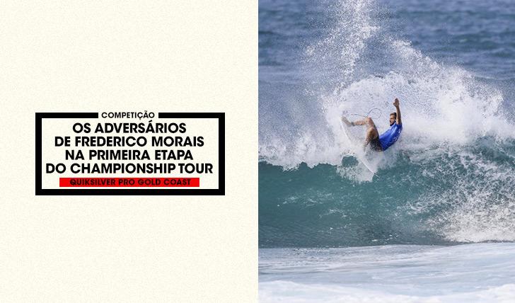 36366Os adversários de Frederico Morais no Quiksilver Pro Gold Coast 2017