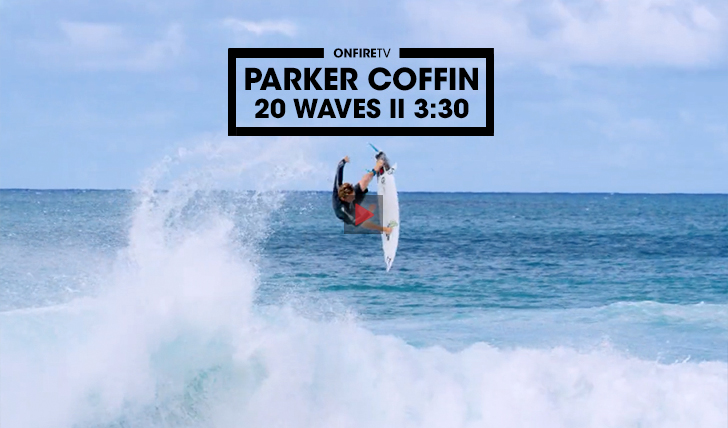 36632Parker Coffin | Twenty Waves || 3:30