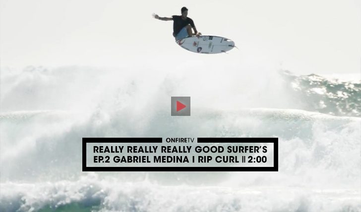 36806Really Really Really Good Surfer's | Ep.2 Gabriel Medina || 2:00