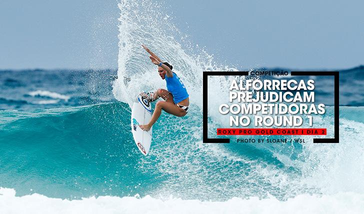 36510Alforrecas prejudicam competidoras no round 1 | Roxy Pro Gold Coast