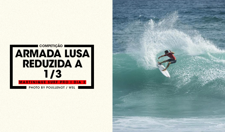 36925Armada Lusa reduzida a 1/3 no Martinique Surf Pro