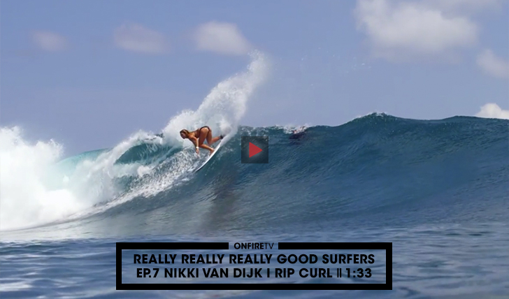 37411Really Really Really Good Surfers | Ep.7 Nikki Van Dijk || 1:33