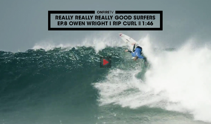 37427Really Really Really Good Surfers | Ep.8 Owen Wright || 1:46