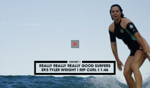 REALLY-REALLY-GOOD-SURFERS-TYLER-WRIGHT