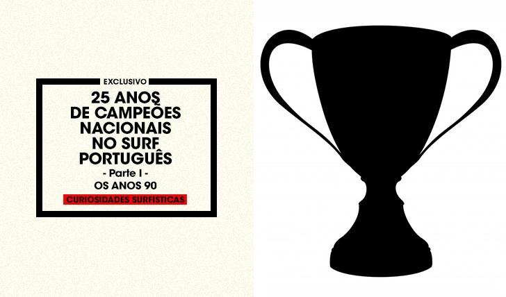 3805825 anos de Campeões Nacionais de Surf em Portugal | Parte 1 – Os anos 90