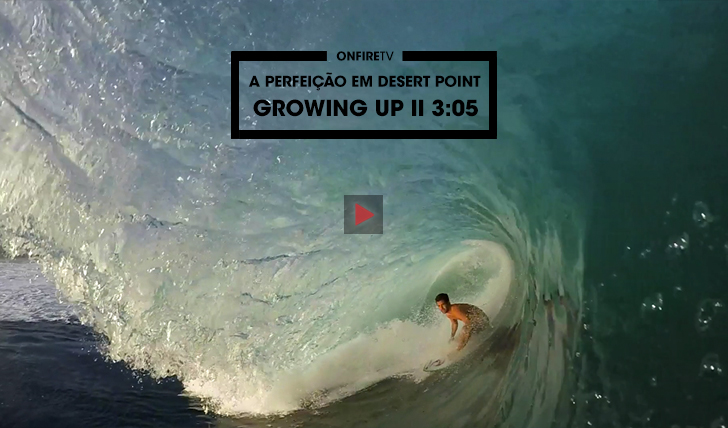 37970Growing Up | A perfeição em Desert Point || 3:05