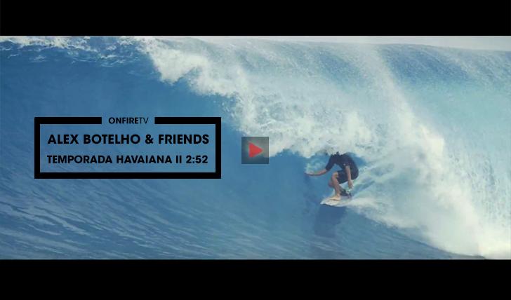 37869A temporada havaiana de Alex Botelho || 2:52