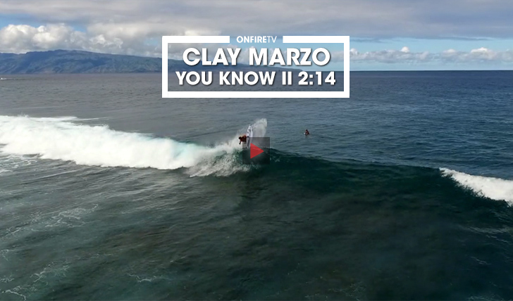 37572Clay Marzo | You Know || 2:14