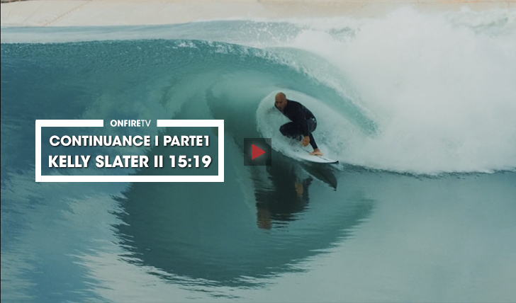 37587CONTINUANCE | By Kelly Slater | Parte 1 || 15:19