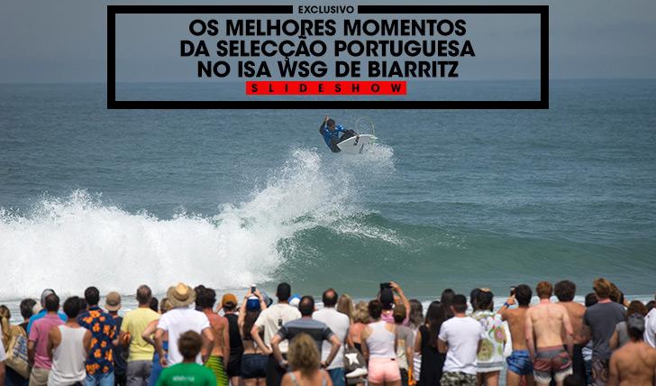 38018Slideshow | Os melhores momentos da selecção portuguesa no ISA World Surfing Games de Biarritz