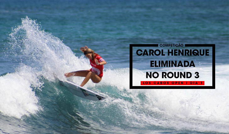 38240Carol Henrique eliminada no Los Cabos Open of Surf | Dia 1