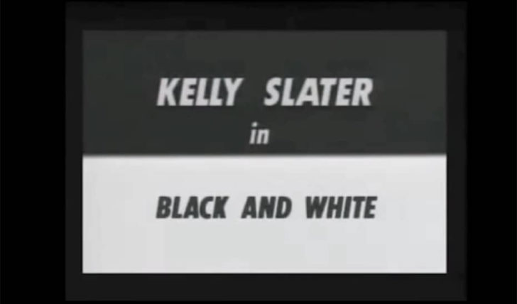 45623Kelly Slater in Black and White | O filme que lançou KS || 8:29