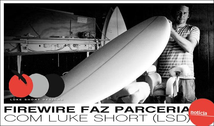 976Firewire Estabelece Parceria com Luke Short Designs (LSD )