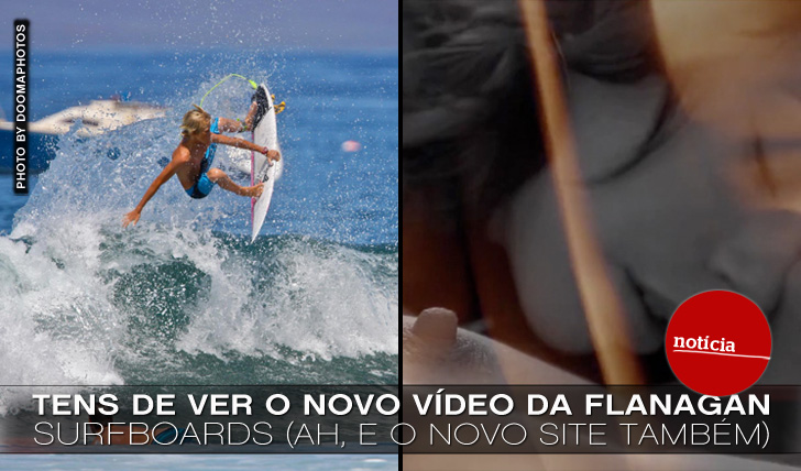 1530Tens de ver o novo vídeo da Flanagan Surfboars || 3:55