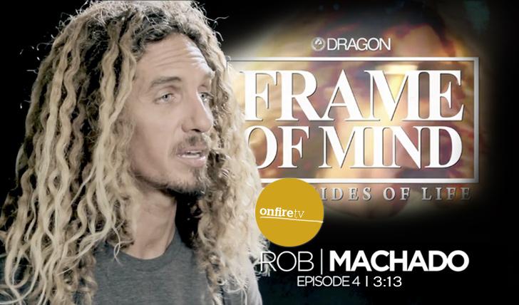 1793Frame of Mind: Rob Machado || 3:38
