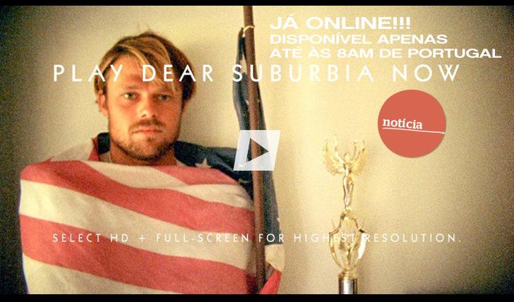 2271Dear Suburbia | Novo filme de Kai Neville online até às 8am de hoje (11 de Setembro)