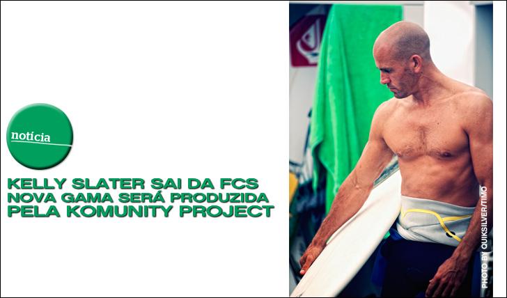 2126Slater sai da FCS | Nova gama de quilhas será da Komunity Project