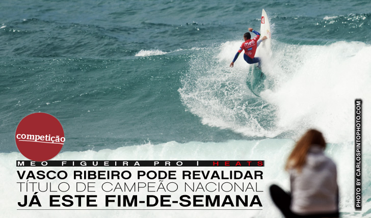 2867MEO Figueira Pro   Vasco Ribeiro a um passo do título nacional