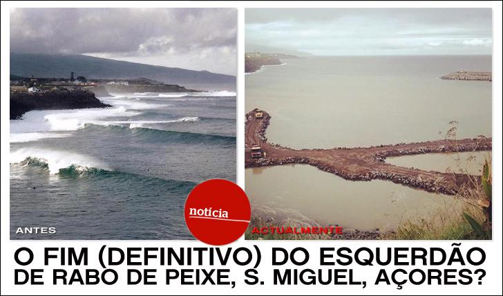 2519O fim (definitivo) do esquerdão de Rabo de Peixe, S. Miguel, Açores?