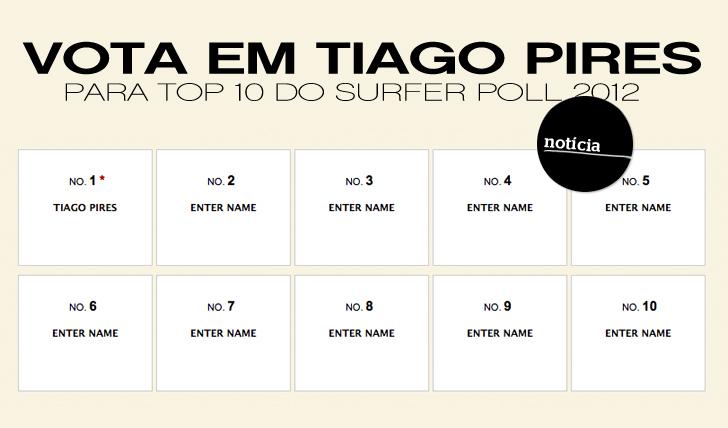 2557Vota em Tiago Pires para top10 da SURFER Poll