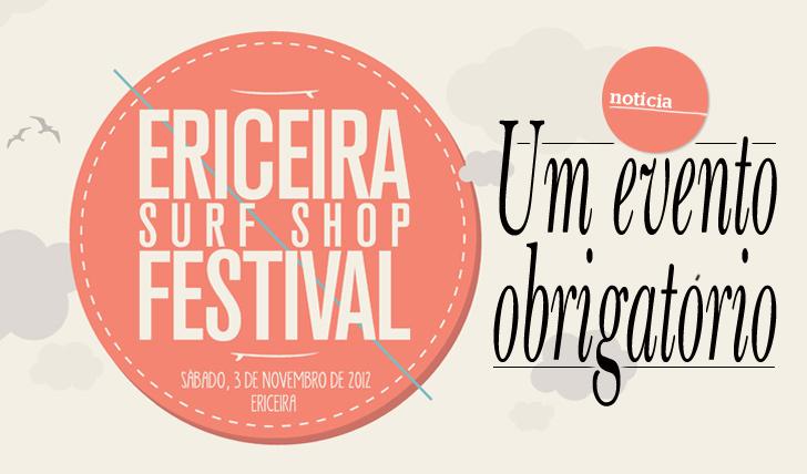 4252Ericeira Surf Shop Festival | Obrigatório!!!