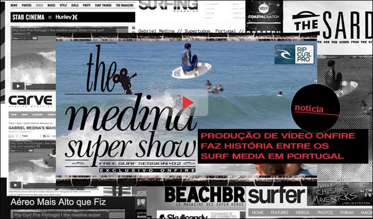 """4129Produção de Vídeo ONFIRE, """"The Medina Super Show"""", faz história entre os Surf Media em PT"""