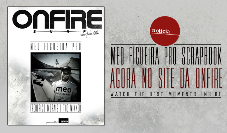 4642ONFIRE Scrapbook 006 powered by MEO | MEO Figueira Pro || 96 pág.