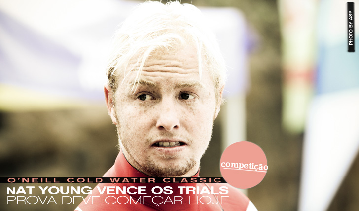 4405Nat Young vence trials do O'Neill CWC