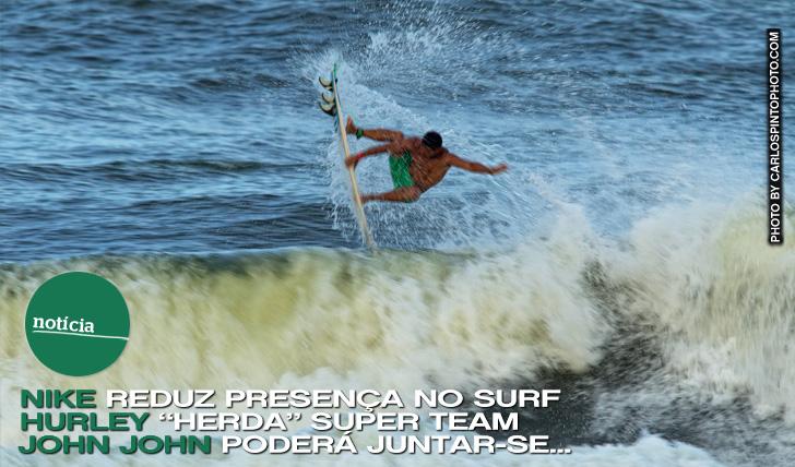 """5392Nike reduz presença no surf   Hurley """"herda"""" super team de surf"""