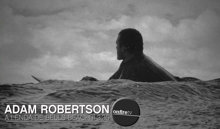 5811Adam Robertson | A lenda de Bells Beach || 3:35